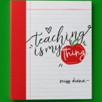 Teaching is my thing Binder